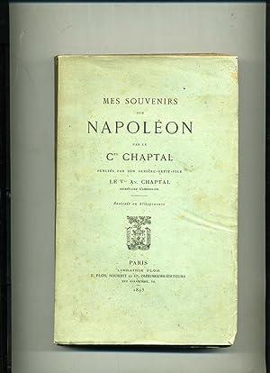 MES SOUVENIRS SUR NAPOLEON , publiés par son arrière petit-fils le Vte . An. Chaptal . Portrait en ...