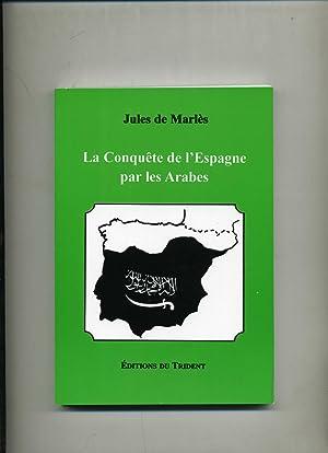 LA CONQUÊTE DE L'ESPAGNE PAR LES ARABES: LACROIX DE MARLES
