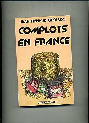 COMPLOTS EN France.: RENAUD-GROISON (Jean)