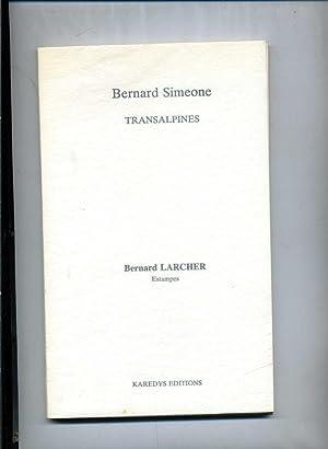 TRANSALPINES. Estampes de Bernard Larcher.: SIMEONE (Bernard)