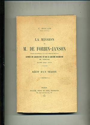 LA MISSION DE M. DE FORBIN - JANSON ,ÉVÊQUE DE MARSEILLE , PLUS TARD ÉVÊQUE DE BEAUVAIS , AUPRÈS DU...