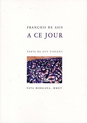 A CE JOUR . Texte de Guy Vincent . Photos de Yoan de Asis