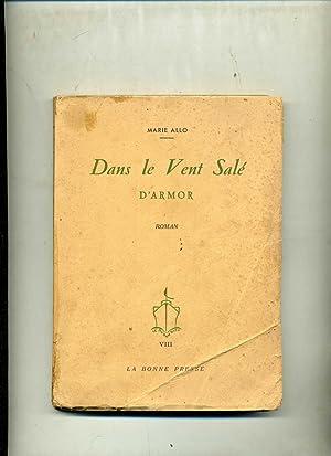 DANS LE VENT SALÉ D'ARMOR. Roman .Illustrations: ALLO (Marie)