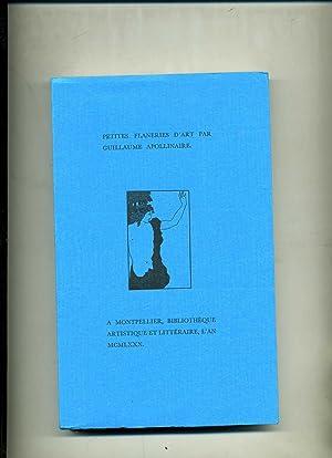 PETITES FLANERIES D'ART. Textes retrouvés , préfacés: APOLLINAIRE (Guillaume)