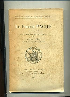 LE PROCÈS PACHE ( EXTRAITS DU DOSSIER) . Avec Introduction et Notes par Adrien Sée