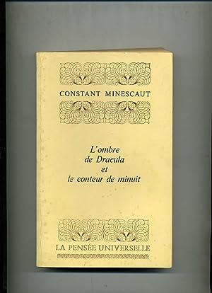 L'OMBRE DE DRACULA ET LE CONTEUR DE: MINESCAUT ( Constant