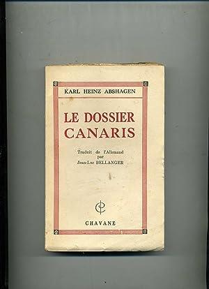 LE DOSSIER CANARIS . Traduit de l'allemand: ABSHAGEN ( Karl