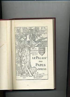 LE PALAIS DES PAPES D'AVIGNON: DIGONNET ( Félix ) Administrateur du Musée Calvet d'Avignon
