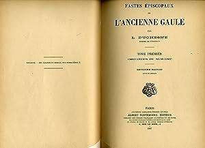 FASTES ÉPISCOPAUX DE L'ANCIENNE GAULE . Tome 1- PROVINCES DU SUD-EST. Deuxième édition revue et...
