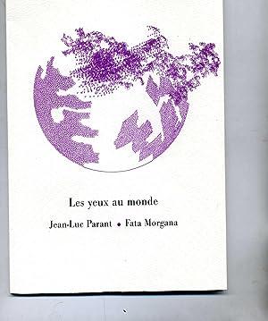 LES YEUX AU MONDE. Illustrations de l'auteur: PARANT (Jean-Luc).