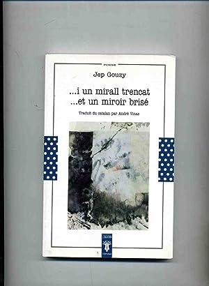 I UN MIRALL TRENCAT .et un miroir: GOUZY (Jep)