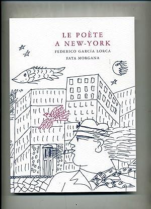 LE POÈTE A NEW - YORK: FEDERICO GARCIA LORCA