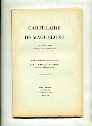 CARTULAIRE DE MAGUELONE. Tome 4