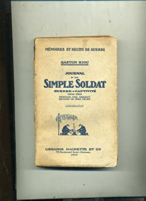 JOURNAL D'UN SIMPLE SOLDAT . GUERRE - CAPTIVITÉ . 1914-1915 .Préface de Ed. HERRIOT .Dessins de J...