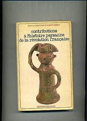 CONTRIBUTIONS A L'HISTOIRE PAYSANNE DE LA RÉVOLUTION: SOBOUL ( Albert