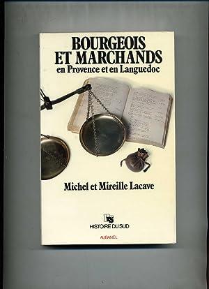 BOURGEOIS ET MARCHANDS en Provence et en: LACAVE (Michel et