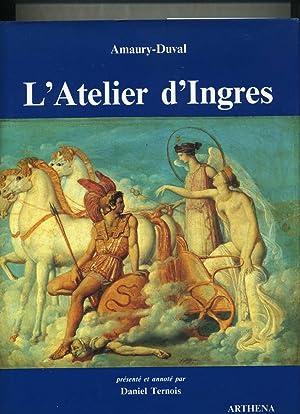 L'ATELIER D'INGRES. Présenté et annoté par Daniel Ternois: AMAURY-DUVAL