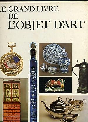 LE GRAND LIVRE DE L'OBJET D'ART. (: COLLECTIF