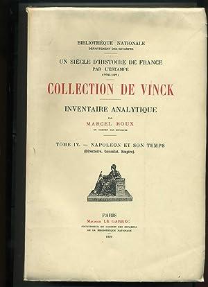 COLLECTION DE VINCK. TOME IV - NAPOLEON ET SON TEMPS. (Directoire, Consulat, Empire). Inventaire ...