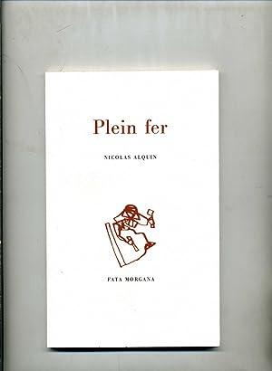 PLEIN FER. (Illustrations de l'auteur).: ALQUIN (Nicolas)
