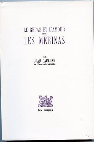 LE REPAS ET L'AMOUR CHEZ LES MERINAS.: PAULHAN (Jean)