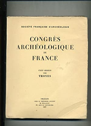 CONGRES ARCHÉOLOGIQUE DE FRANCE . 113e session, 1955 TROYES.