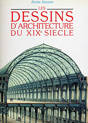 LES DESSINS D'ARCHITECTURE DU XIXe SIECLE.