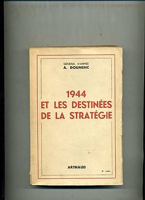 1944 ET LES DESTINÉES DE LA STRATÉGIE.: DOUMENC (Général d'Armée )