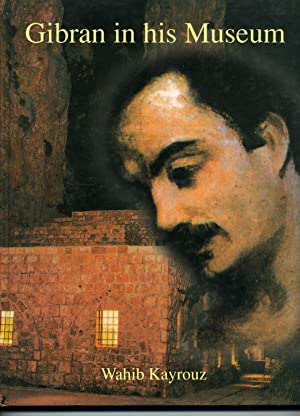 GIBRAN IN HIS MUSEUM translated by Alfred Murr.