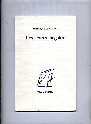 LES HEURES INÉGALES. Frontispice de Isabelle Waldberg.: LE BUHAN (Dominique)