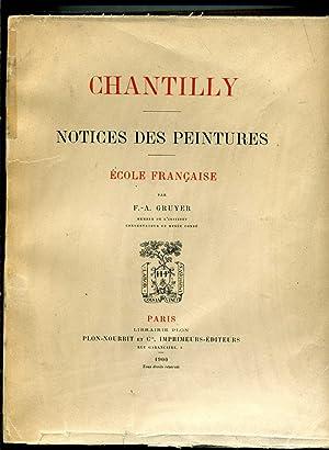 CHANTILLY. NOTICES DES PEINTURES. - ÉCOLE FRANÇAISE.: GRUYER (F.-A.)