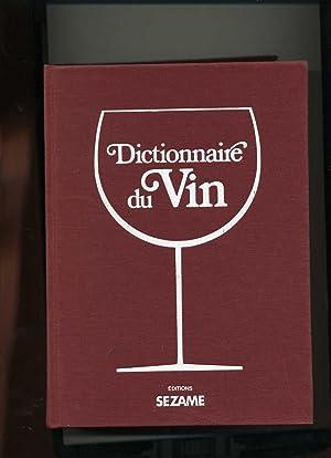 DICTIONNAIRE DU VIN. Sous la direction de Yves Renouil avec la collaboration de Claude Féret...