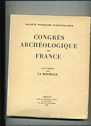 CONGRES ARCHÉOLOGIQUE DE FRANCE . 114e session, 1956 LA ROCHELLE.