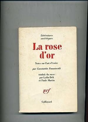 LA ROSE D' OR . Notes sur: PAOUSTOVSKI ( Constantin