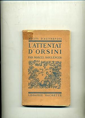 L'ATTENTAT D'ORSINI.: BOULENGER (Marcel)