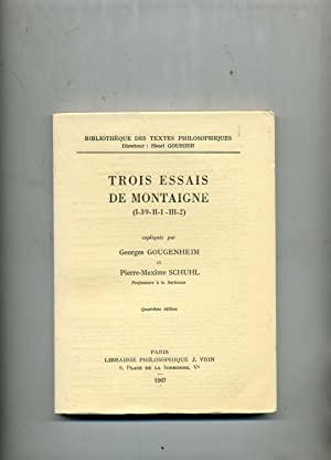 TROIS ESSAIS DE MONTAIGNE (I-39-II-I-III-1) expliqués par: MONTAIGNE (Michel de)
