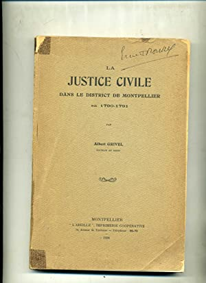 LA JUSTICE CIVILE dans le district de MONTPELLIER en 1790-1791. (Thèse).