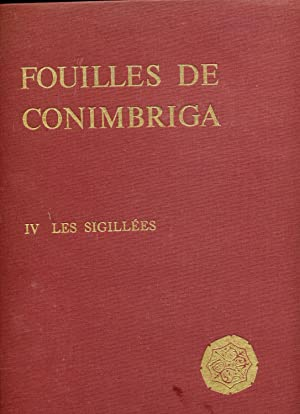 LES SIGILLEES. (Fouille de Conimbriga IV).