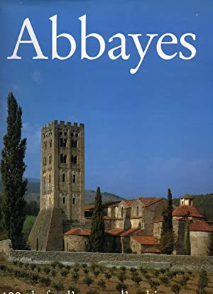 ABBAYES . 100 CHEFS D'OEUVRE D'ARCHITECTURE