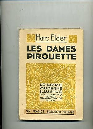 LES DAMES PIROUETTE. Illustrations en couleurs de: ELDER (Marc)