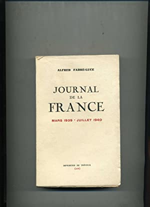 JOURNAL DE LA FRANCE. Mars 1939 - Juillet 1940.