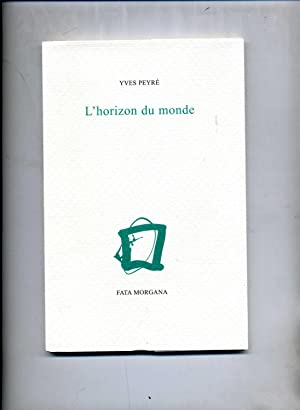 L'HORIZON DU MONDE .Illustrations de Jean Capdeville: PEYRE , Yves