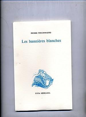 LES BANNIERES BLANCHES: PEUCHMAURD (Pierre )