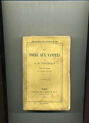 LA FOIRE AUX VANITÉS.Traduit de l'anglais par: THACKERAY ( M.W.