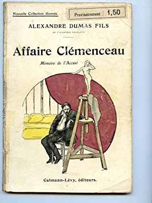 AFFAIRE CLEMENCEAU. Mémoire de l'accusé. Illustrations de Alexandre Lippmann.