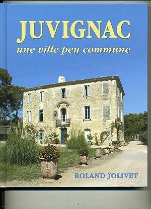 JUVIGNAC une ville peu commune.: JOLIVET (Roland).