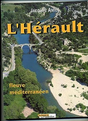 L'HERAULT, fleuve méditérranéen. Préface de Louis Velle.: AMIEL (Jacques).