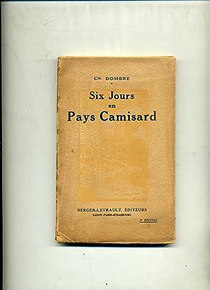 SIX JOURS EN PAYS CAMISARD . Préface de M. Ch. Bost . Orné de 22 bois originaux de E. Guiraud: ...