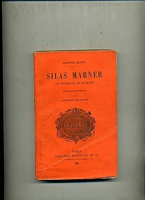 SILAS MARNER. LE TISSERAND DE RAVELOE .Roman: ELIOT (George) pseudonyme