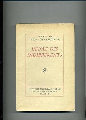 L'ECOLE DES INDIFFERENTS.: GIRAUDOUX (Jean)